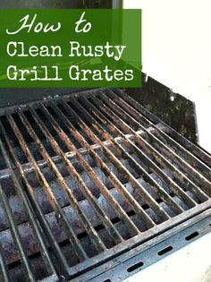 How to clean rusty grill grates easily at home